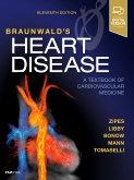 Braunwald's Heart Disease: A Textbook of Cardiovascular Medicine, Single Volume,