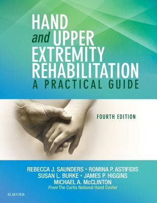 Hand and Upper Extremity Rehabilitation: A Practical Guide