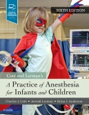 A Practice of Anesthesia for Infants and Children, 6th Edition By Cote, Lerman &