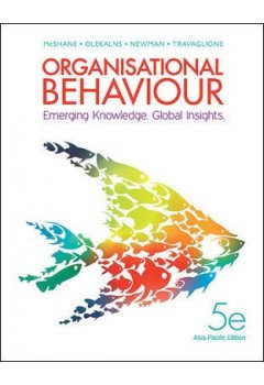 GSBS6004 Organisational Behaviour: Emerging Knowledge. Global Insights, 5th Ed.