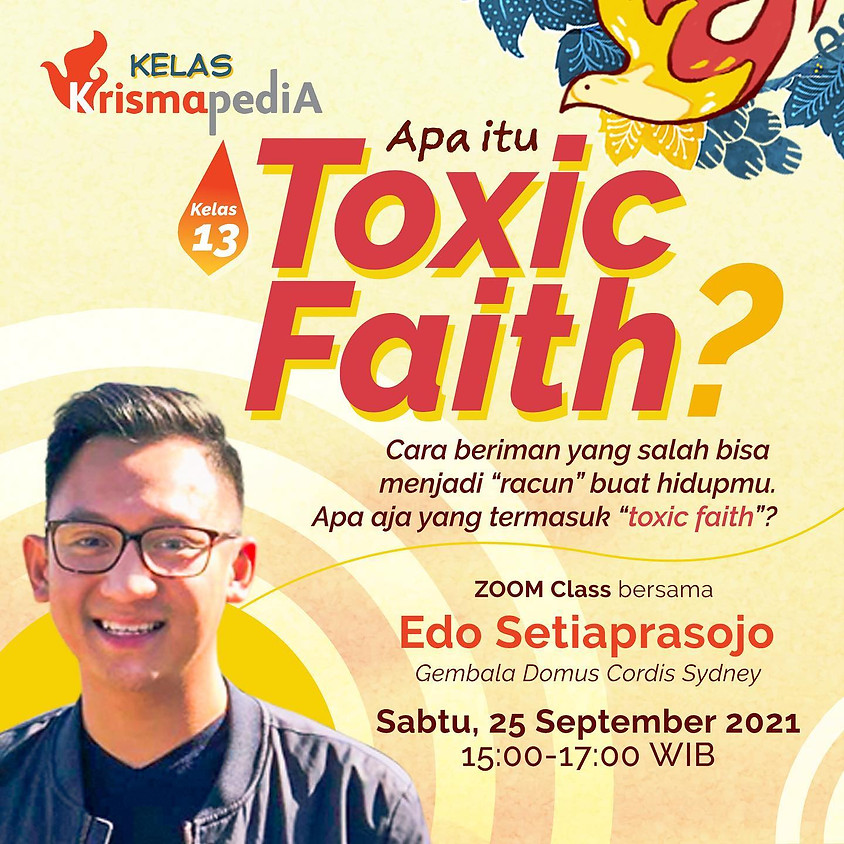 Kelas Krismapedia 13   Apa itu TOXIC Faith?
