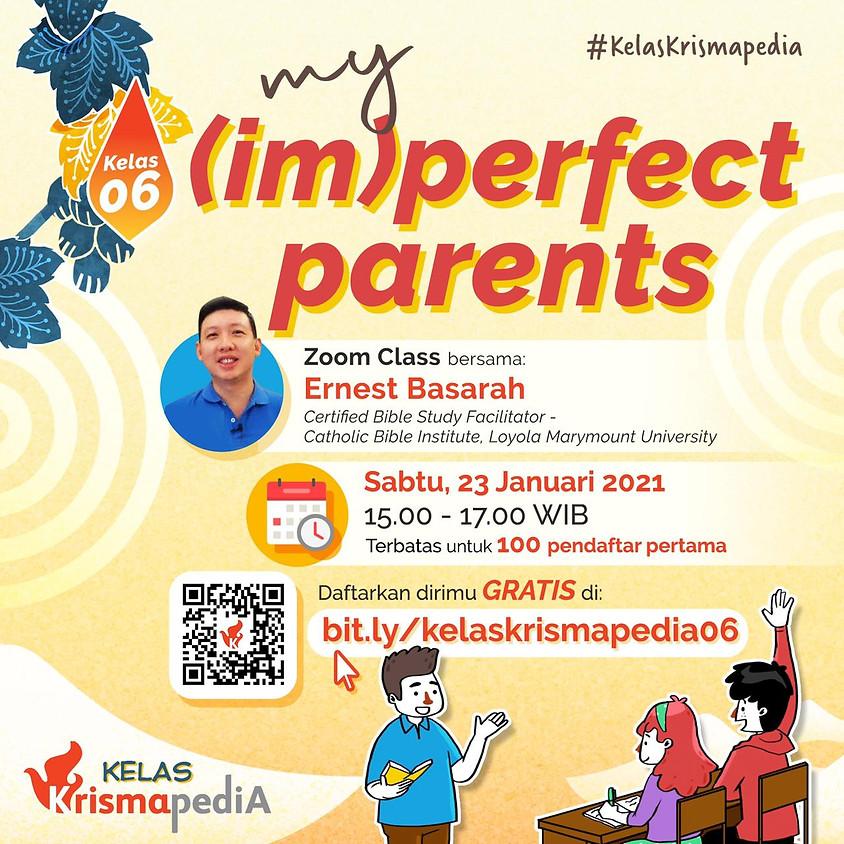 Kelas Krismapedia | My (Im)perfect Parents