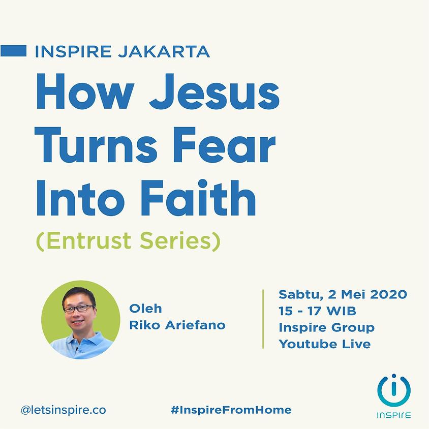 How JESUS TURNS FEAR INTO FAITH | Riko Ariefano