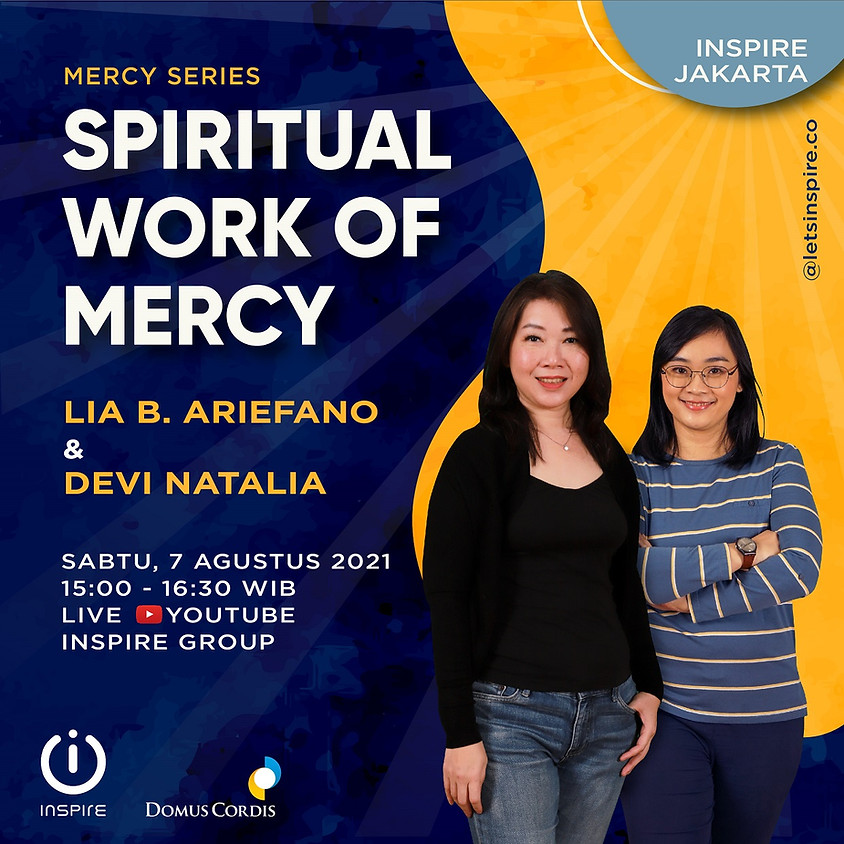 INSPIRE Jakarta   Spiritual Work of Mercy