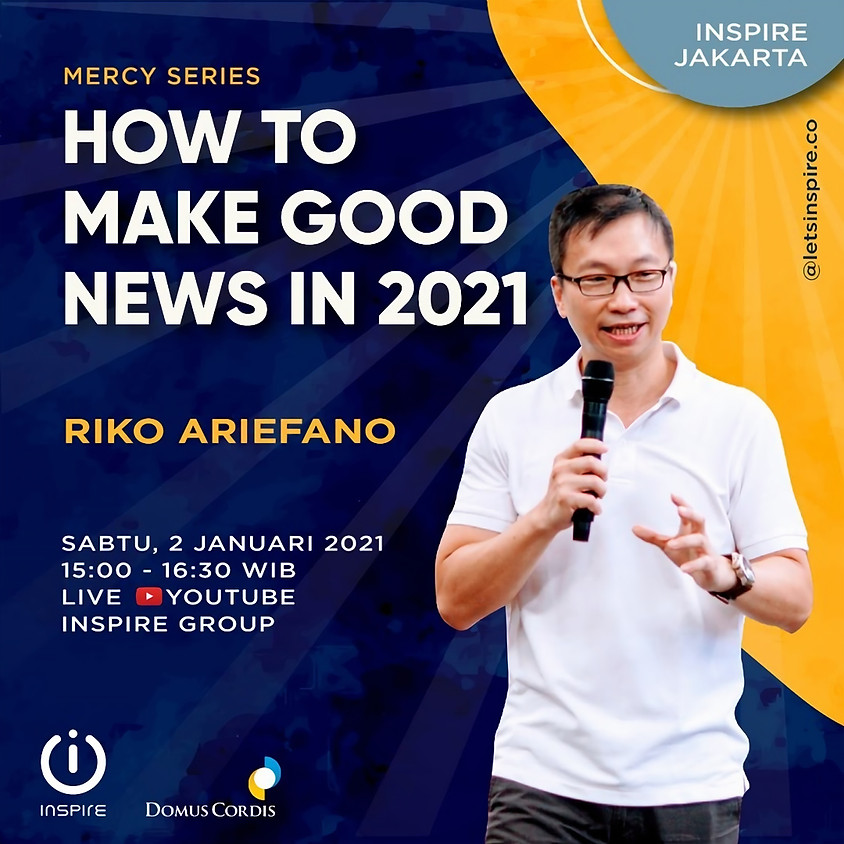 INSPIRE Jakarta   How to Make Good News in 2021