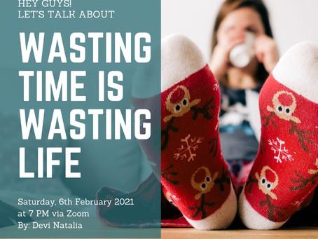 Wasting Life is Wasting Time   DC di Paroki Roh Kudus Surabaya