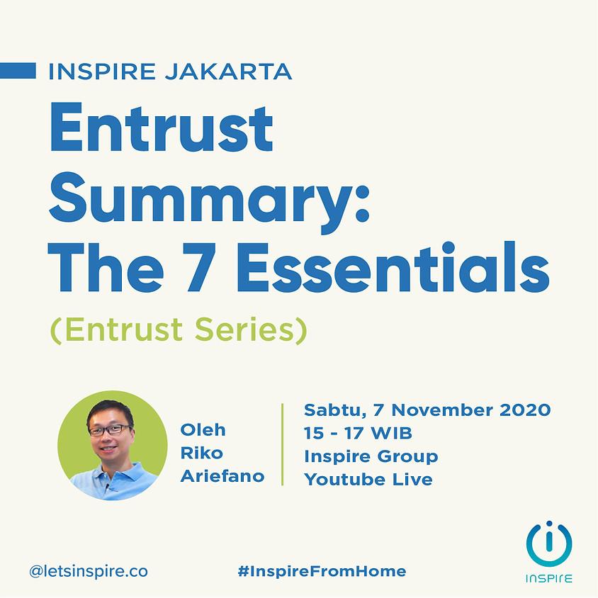 INSPIRE Jakarta | Entrust Summary: The 7 Essentials