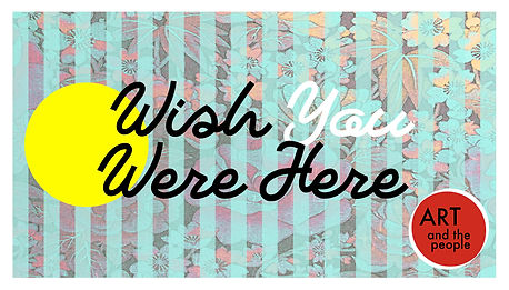 Wish You Were Here Ideas copy.jpg