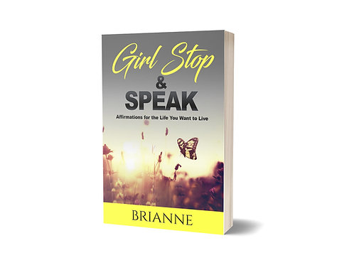 Girl Stop & Speak: Affirmations for the Life You Want to Live