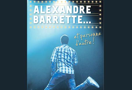 Une 100e représentation d'Alexandre Barrette... et personne d'autre!