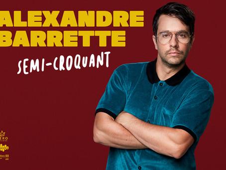Semi-croquant d'Alexandre Barrette déjà 25 000 billets vendus avant le début de la tournée !