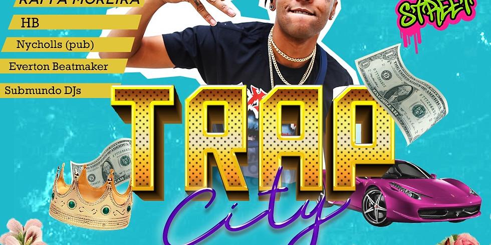 TRAP CITY c/ Raffa Moreira • Everton Beatmaker • Submundo DJs • Hb