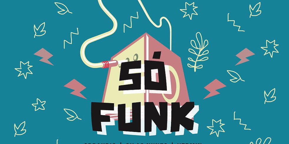 SÓ FUNK c/ Crraudio • Silas Nunes • Vermin
