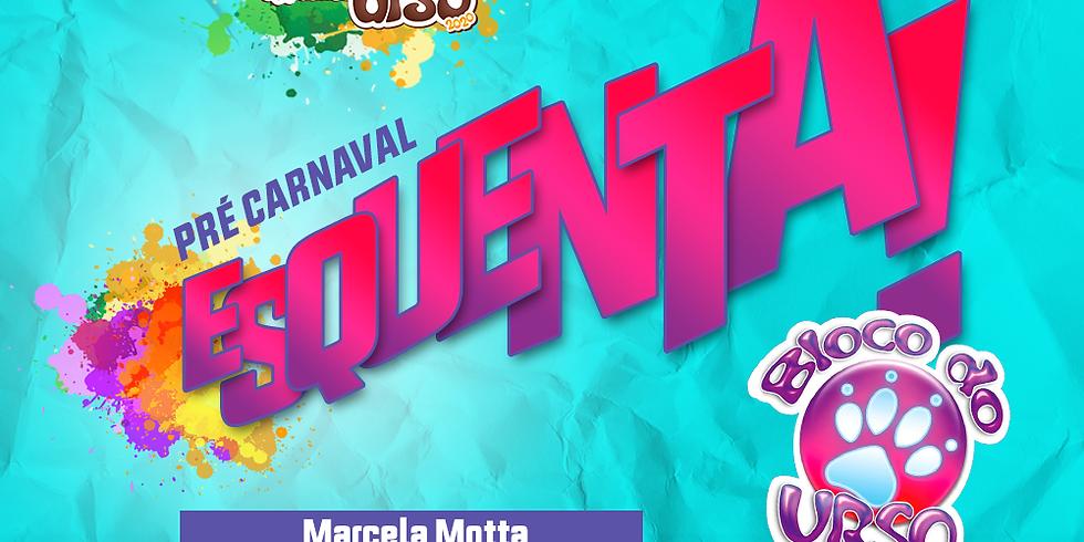 ESQUENTA! BLOCO DO URSO c/ Marcella Motta - Júlia Torres - Vermin - JVS - Guif