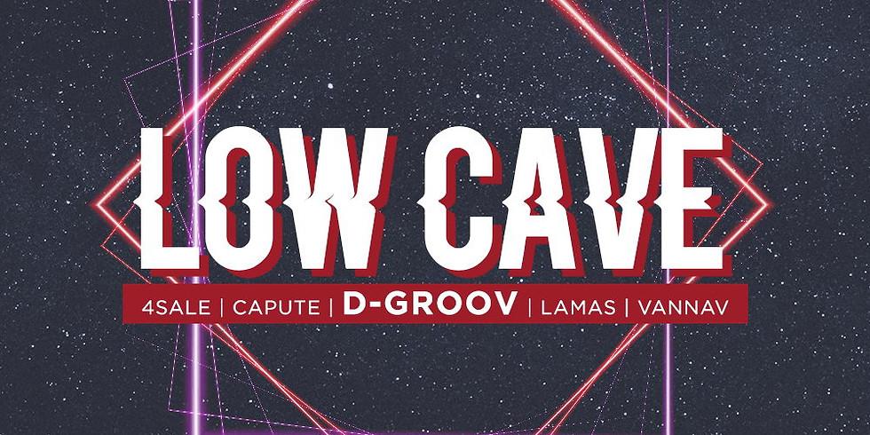LOW CAVE c/ DGROOV • Capute • Lamas • 4Sale • VannaV