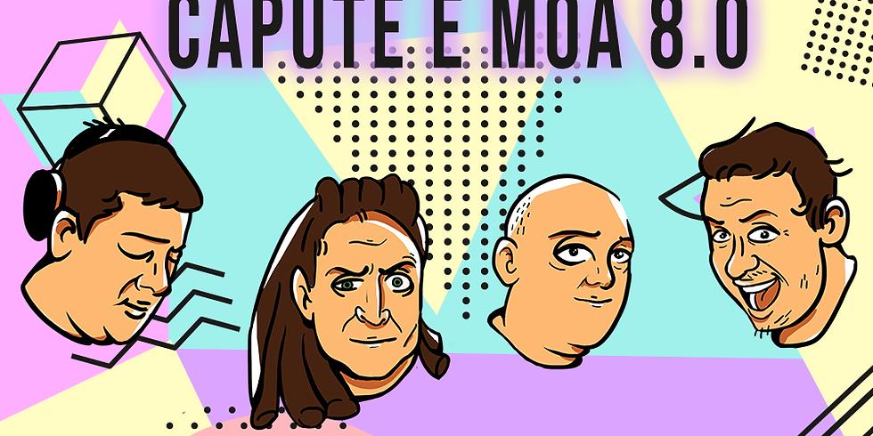 CAPUTE & MOA 8.0 c/ Capute&Moa - Marquinhus SP - Sandro Valente - Tannure