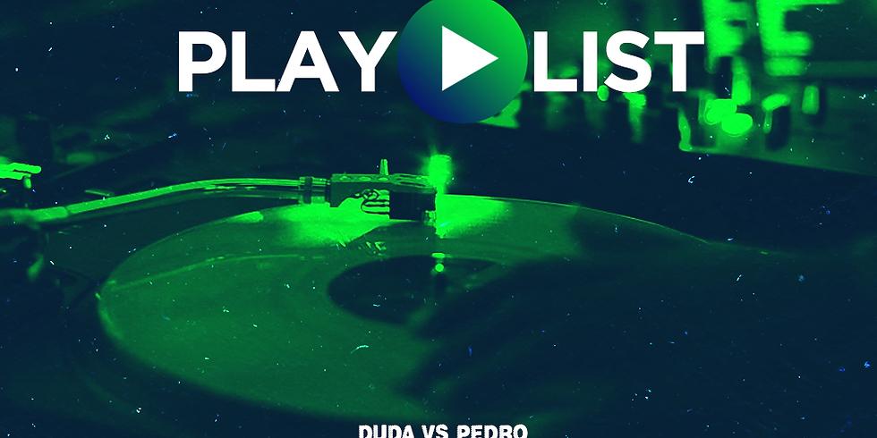 PLAYLIST c/ Duda vs Pedro - Maycon Nutella Vs Letícia Bara - Breno Vs Diego - Pedro Braga Vs Mácio Thadeu