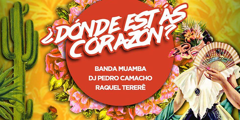 DÓNDE ESTÁS CORAZÓN c/ Banda Muamba - Raquel Tererê - Pedro Camacho
