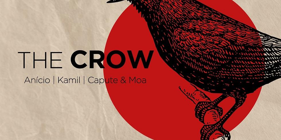 THE CROW c/ Anício • Kamil • Capute & Moa