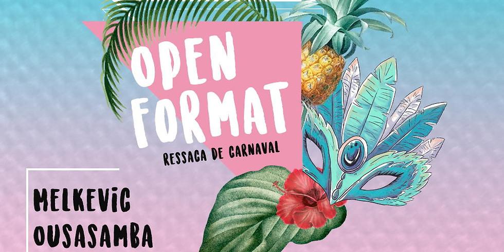 """OPEN FORMAT """"RESSACA"""" c/ OusaSamba • Vermin • Melkevic"""