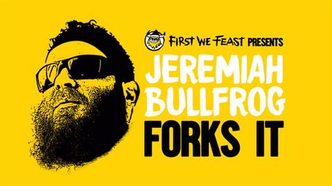 Jeremiah Bullfrog Forks It