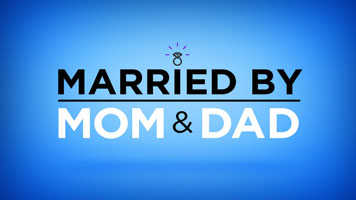 Married By Mom and Dad