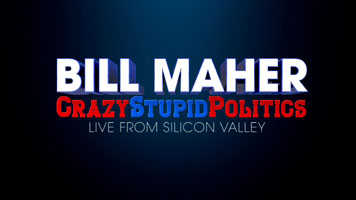 Bill Maher Crazy Stupid