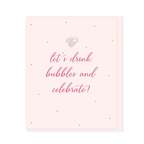 Drink Bubbles and Celebrate Card