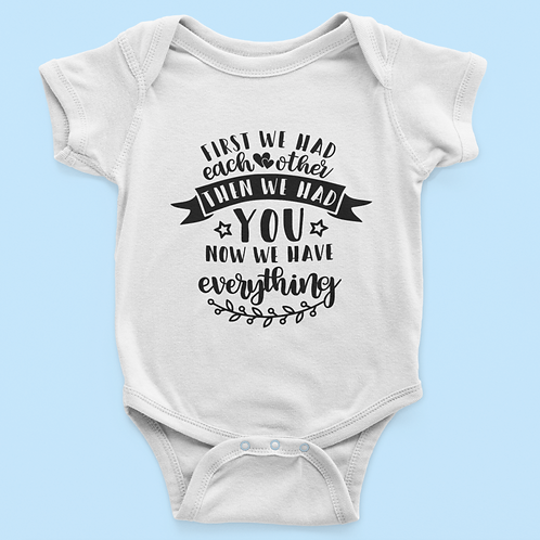First We Had Each Other Quote Baby Grow