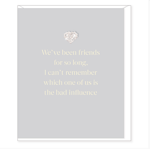Bad Influence Friend Card