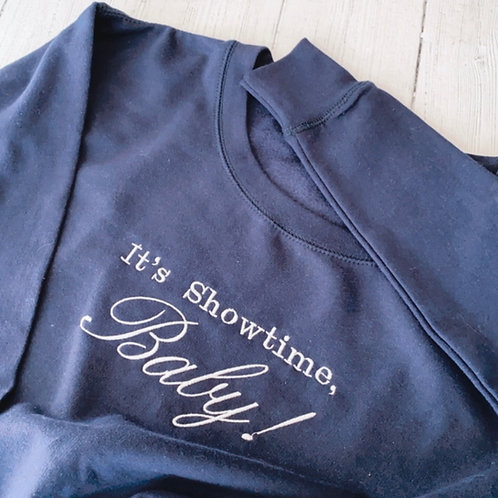 It's Showtime, Baby! Sweatshirt