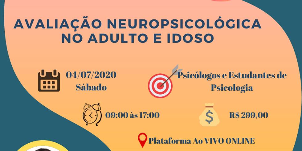 AVALIAÇÃO NEUROPSICOLÓGICA NO ADULTO E IDOSO