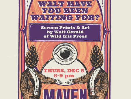 First Thursday At Maven With Walt Gerald!