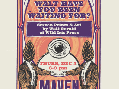 First Thursday At Maven With Walt Gerald!
