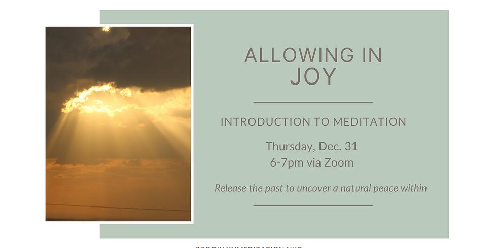 Allowing in Joy: Free, Open Meditation