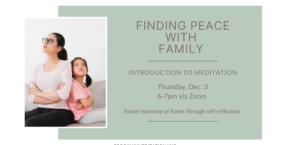 Finding Peace with Family: Free, Open Meditation