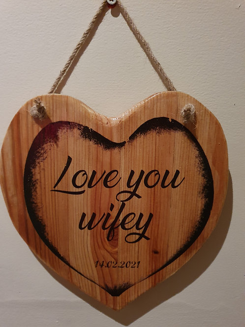 Personalised , love you wifey heart sign