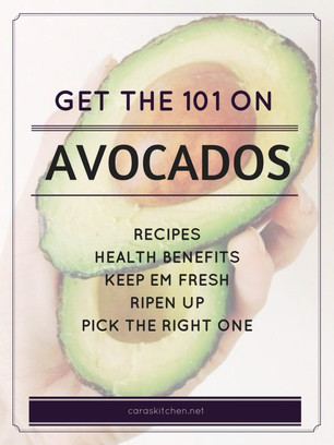 AVOCADOS 101- HOW TO PICK, STORE, RIPEN AND RECIPES