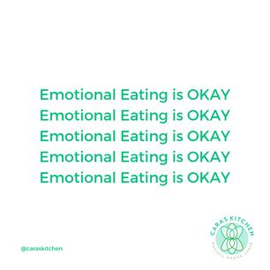 EMOTIONAL EATING IS OK