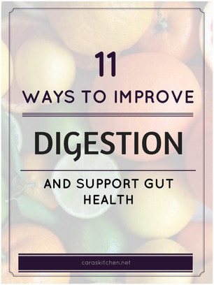 11 WAYS TO IMPROVE YOUR DIGESTION AND SUPPORT A HEALTH GUT