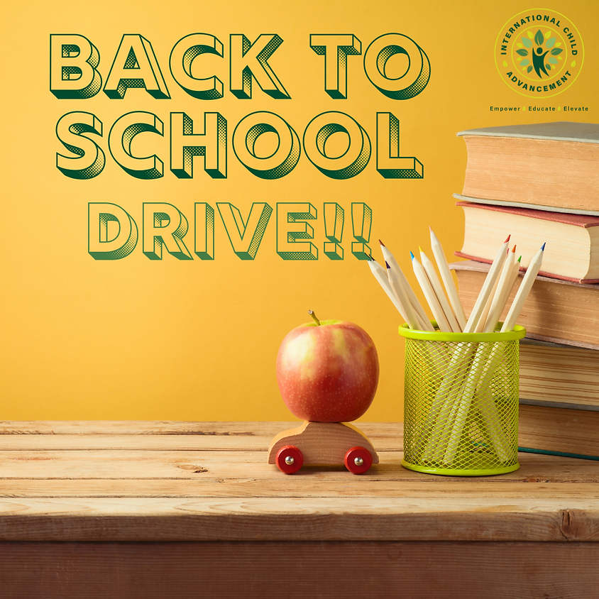 2021 Back to School Drive   July 23, 2021 through August 14, 2021