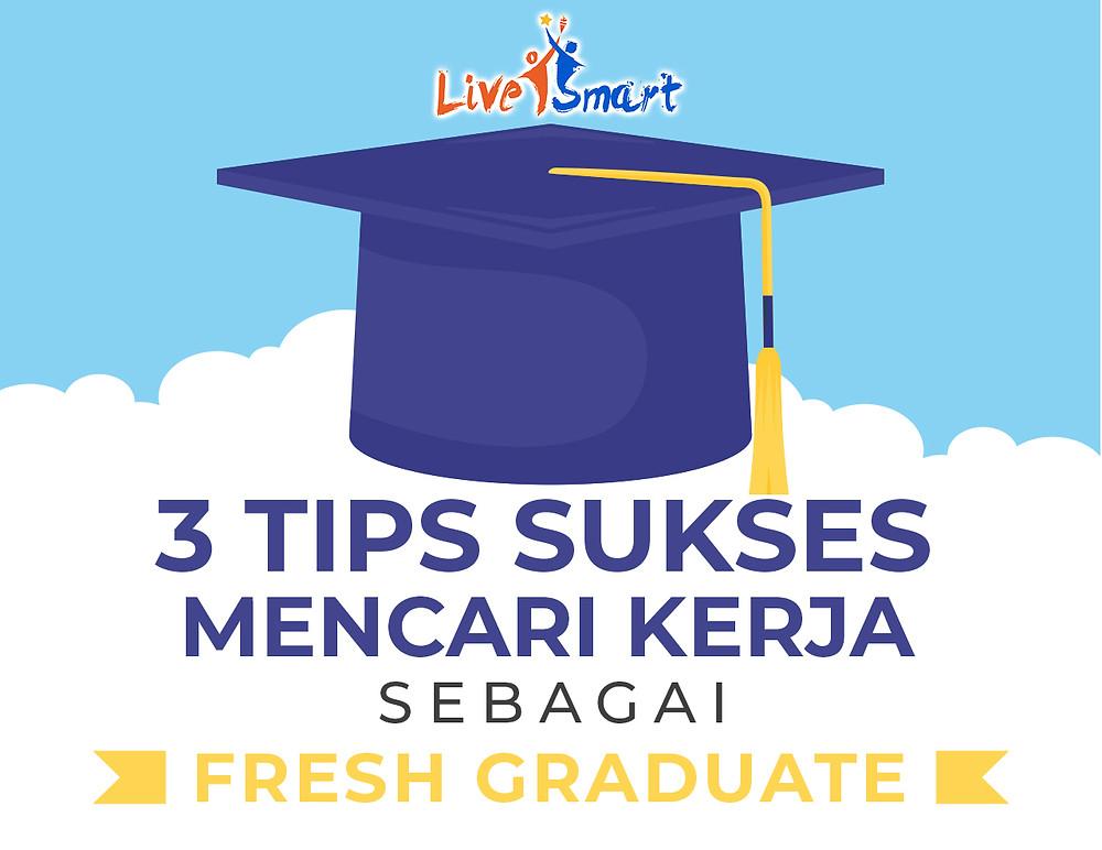 Tips sukses mencari kerja untuk fresh graduate