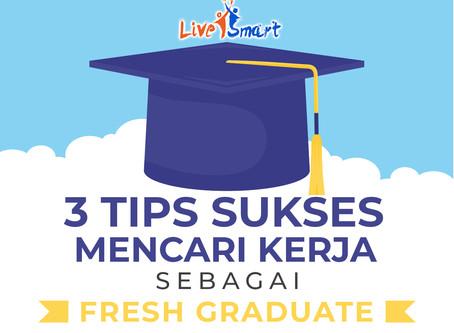 3 Tips Sukses Dalam Mencari Kerja Sebagai Fresh Graduate !