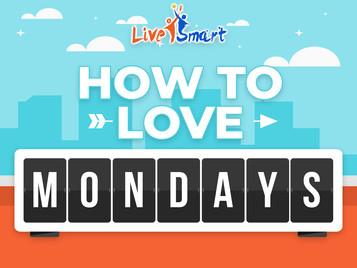 How to Love Mondays