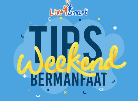 Tips Weekend Bermanfaat