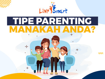 Pola Parenting Manakah yang Parents Gunakan?