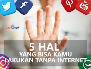 5 Hal Yang Bisa Kamu Lakukan Tanpa Internet