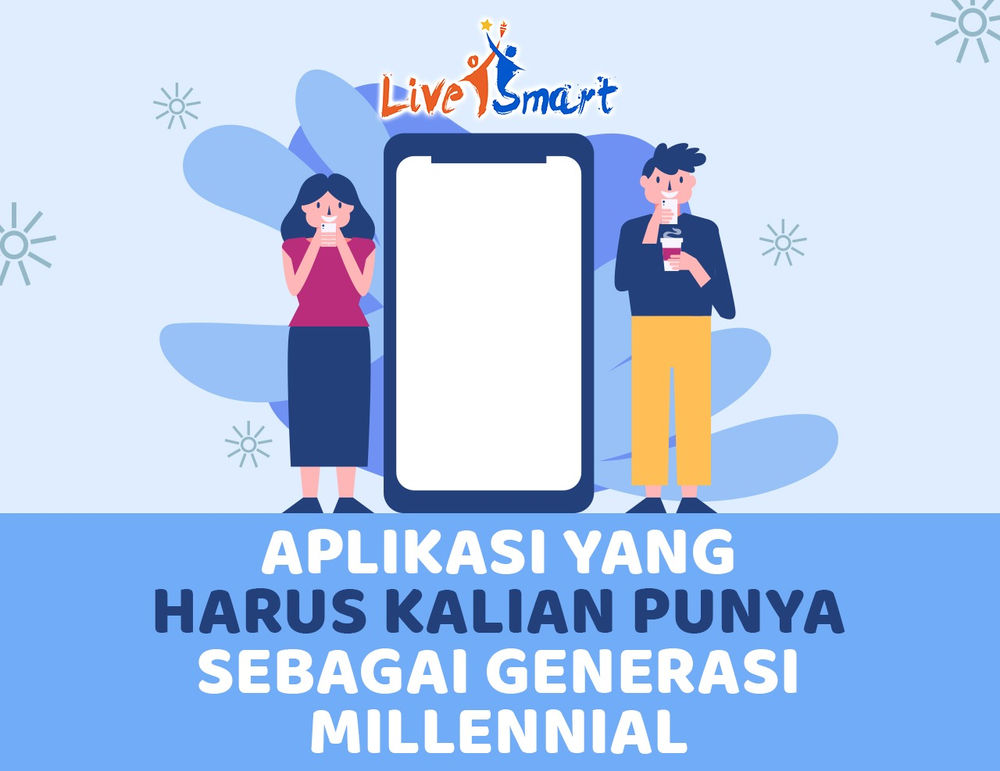 Aplikasi yang Kita Harus Punya Sebagai Generasi Millennial