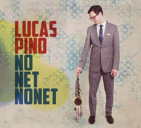 LUCAS PINO | NO NET NONET