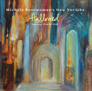 MICHELE ROSEWOMAN'S NEW YOR-UBA | HALLOWED